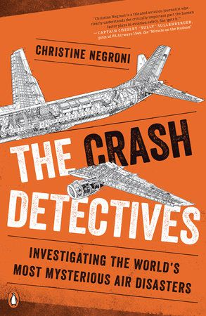 Preview thumbnail for video 'The Crash Detectives by Christine Negroni | PenguinRandomHouse.com