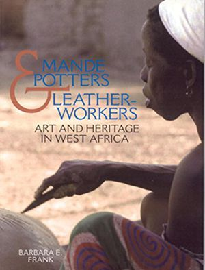 Mande Potters and Leatherworkers: Art and Heritage in West Africa photo