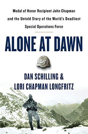 Preview thumbnail for 'Alone at Dawn: Medal of Honor Recipient John Chapman and the Untold Story of the World's Deadliest Special Operations Force