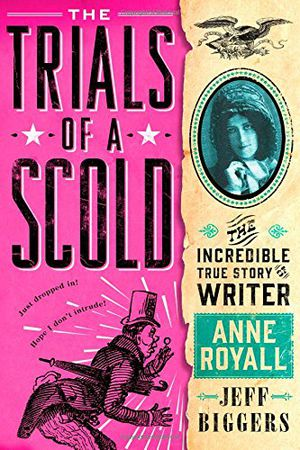 Preview thumbnail for 'The Trials of a Scold: The Incredible True Story of Writer Anne Royall