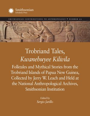 Trobriand Tales, Kwanebuyee Kilivila: Folktales and Mythical Stories from the Trobriand Islands of Papua New Guinea, Collected by Jerry W. Leach and Held at the National Anthropological Archives, Smithsonian Institution photo