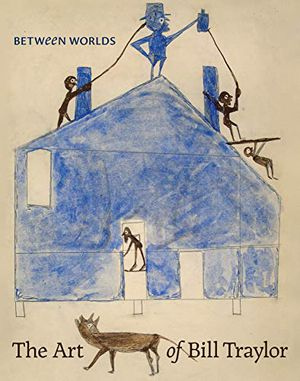 Preview thumbnail for 'Between Worlds: The Art of Bill Traylor