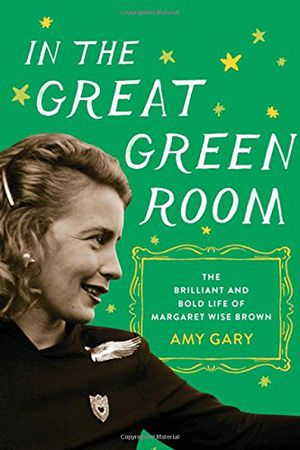 Preview thumbnail for video 'In the Great Green Room: The Brilliant and Bold Life of Margaret Wise Brown