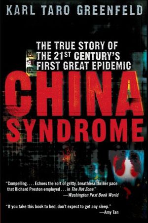 Preview thumbnail for 'China Syndrome: The True Story of the 21st Century's First Great Epidemic