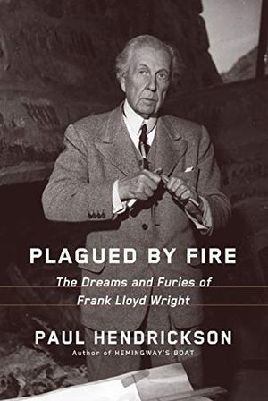 Preview thumbnail for 'Plagued by Fire: The Dreams and Furies of Frank Lloyd Wright