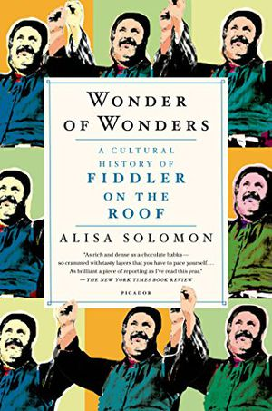 Preview thumbnail for video 'Wonder of Wonders: A Cultural History of Fiddler on the Roof