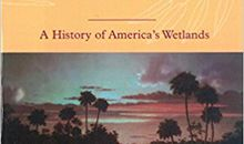 Review of ' Discovering the Unknown Landscape: A History of America's Wetlands'