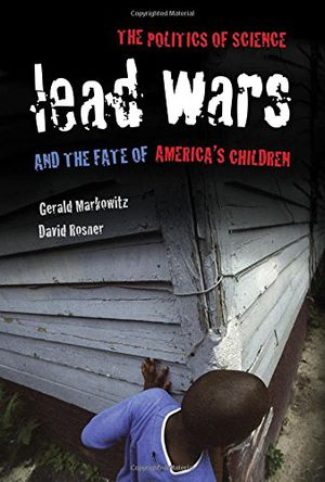 Preview thumbnail for video 'Lead Wars: The Politics of Science and the Fate of America's Children