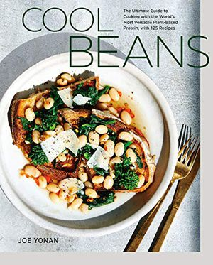 Preview thumbnail for 'Cool Beans: The Ultimate Guide to Cooking with the World's Most Versatile Plant-Based Protein, with 125 Recipes