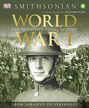 Preview thumbnail for video 'World War I: The Definitive Visual History