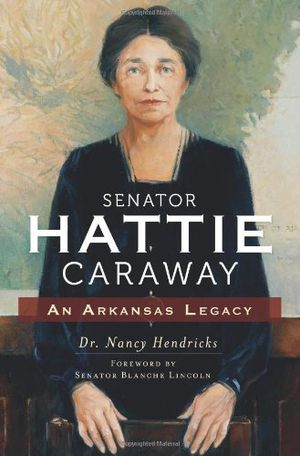 Preview thumbnail for 'Senator Hattie Caraway: An Arkansas Legacy