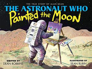 Preview thumbnail for 'The Astronaut Who Painted the Moon: The True Story of Alan Bean