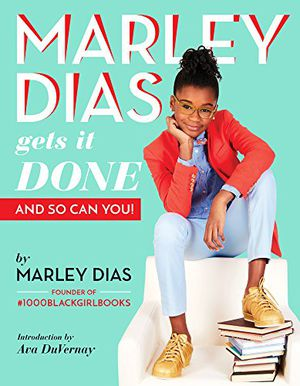 Preview thumbnail for 'Marley Dias Gets It Done: And So Can You!