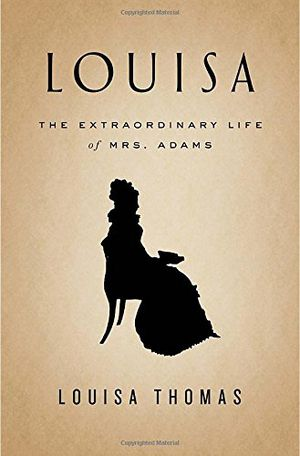 Preview thumbnail for video 'Louisa: The Extraordinary Life of Mrs. Adams