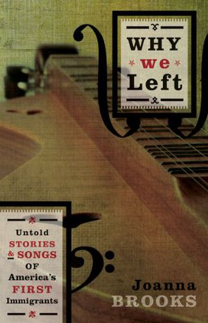 Preview thumbnail for video 'Why We Left: Untold Stories and Songs of America's First Immigrants