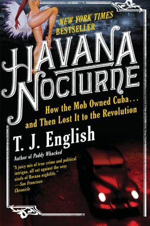 Preview thumbnail for video 'Havana Nocturne: How the Mob Owned Cuba and Then Lost It to the Revolution