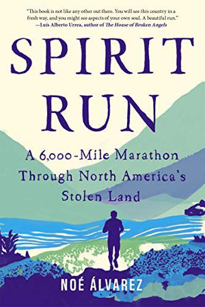 Preview thumbnail for 'Spirit Run: A 6,000-Mile Marathon Through North America's Stolen Land