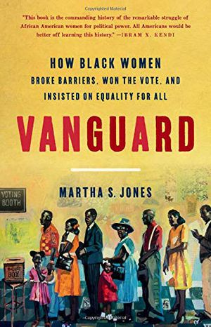 Preview thumbnail for 'Vanguard: How Black Women Broke Barriers, Won the Vote, and Insisted on Equality for All