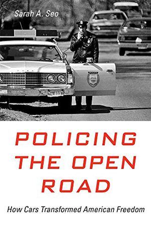 Preview thumbnail for 'Policing the Open Road: How Cars Transformed American Freedom