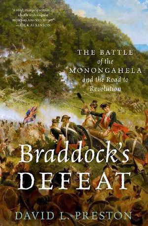 Preview thumbnail for 'Braddock's Defeat: The Battle of the Monongahela and the Road to Revolution