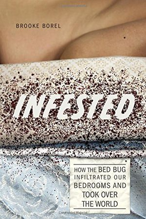 Preview thumbnail for video 'Infested: How the Bed Bug Infiltrated Our Bedrooms and Took Over the World