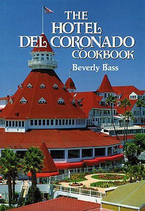 Preview thumbnail for 'The Hotel Del Coronado Cookbook