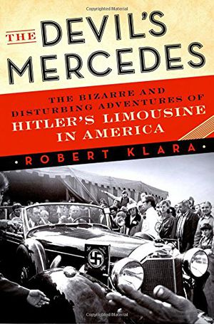 Preview thumbnail for video 'The Devil's Mercedes: The Bizarre and Disturbing Adventures of Hitler's Limousine in America