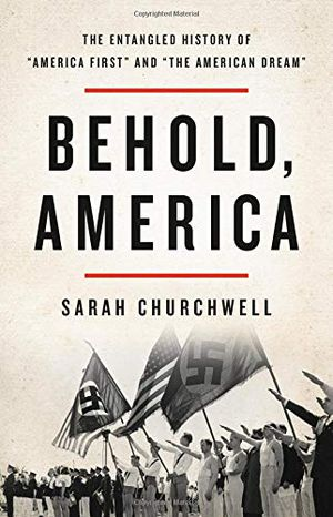 "Preview thumbnail for 'Behold, America: The Entangled History of ""America First"" and ""the American Dream"""