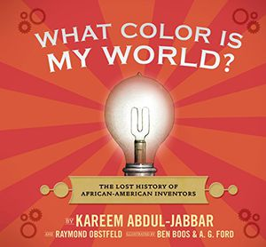 Preview thumbnail for 'What Color Is My World?: The Lost History of African-American Inventors