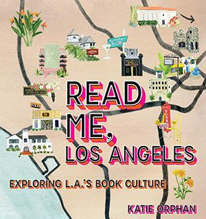 Preview thumbnail for 'Read Me, Los Angeles: Exploring L.A.'s Book Culture