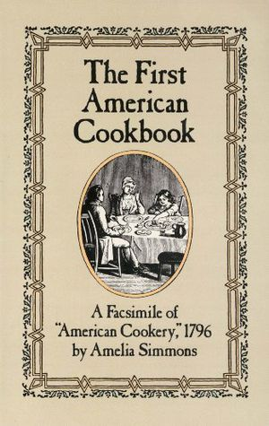 "Preview thumbnail for 'The First American Cookbook: A Facsimile of ""American Cookery,"" 1796"