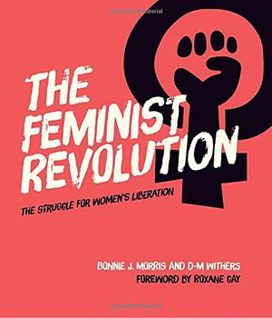 Preview thumbnail for 'The Feminist Revolution: The Struggle for Women's Liberation