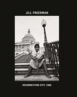 Preview thumbnail for 'Jill Freedman: Resurrection City, 1968