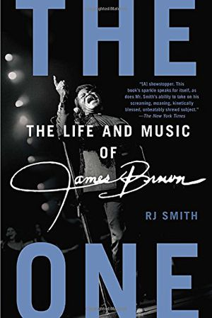 Preview thumbnail for 'The One: The Life and Music of James Brown