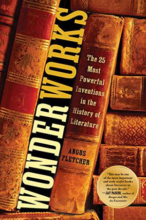 Preview thumbnail for 'Wonderworks: The 25 Most Powerful Inventions in the History of Literature