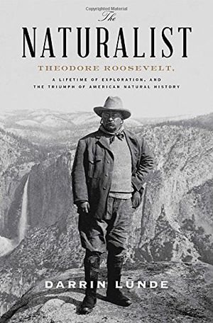 Preview thumbnail for video 'The Naturalist: Theodore Roosevelt, A Lifetime of Exploration, and the Triumph of American Natural History