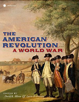 Preview thumbnail for 'The American Revolution: A World War