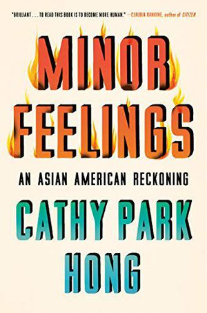 Preview thumbnail for 'Minor Feelings: An Asian American Reckoning