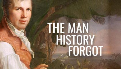 Alexander von Humboldt: The Man History Forgot